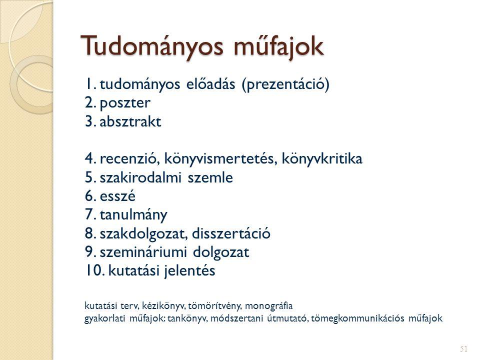 Tudományos műfajok 1. tudományos előadás (prezentáció) 2. poszter