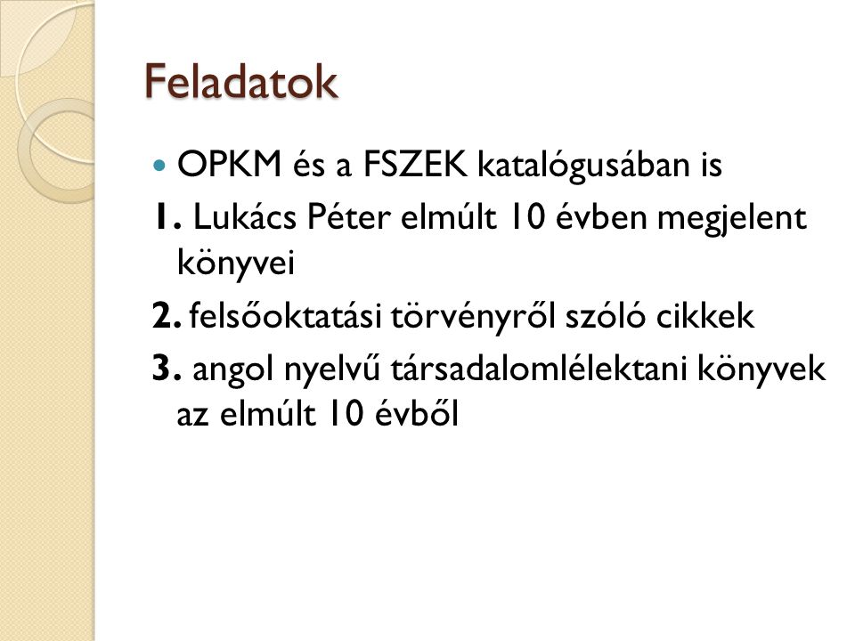 Feladatok OPKM és a FSZEK katalógusában is
