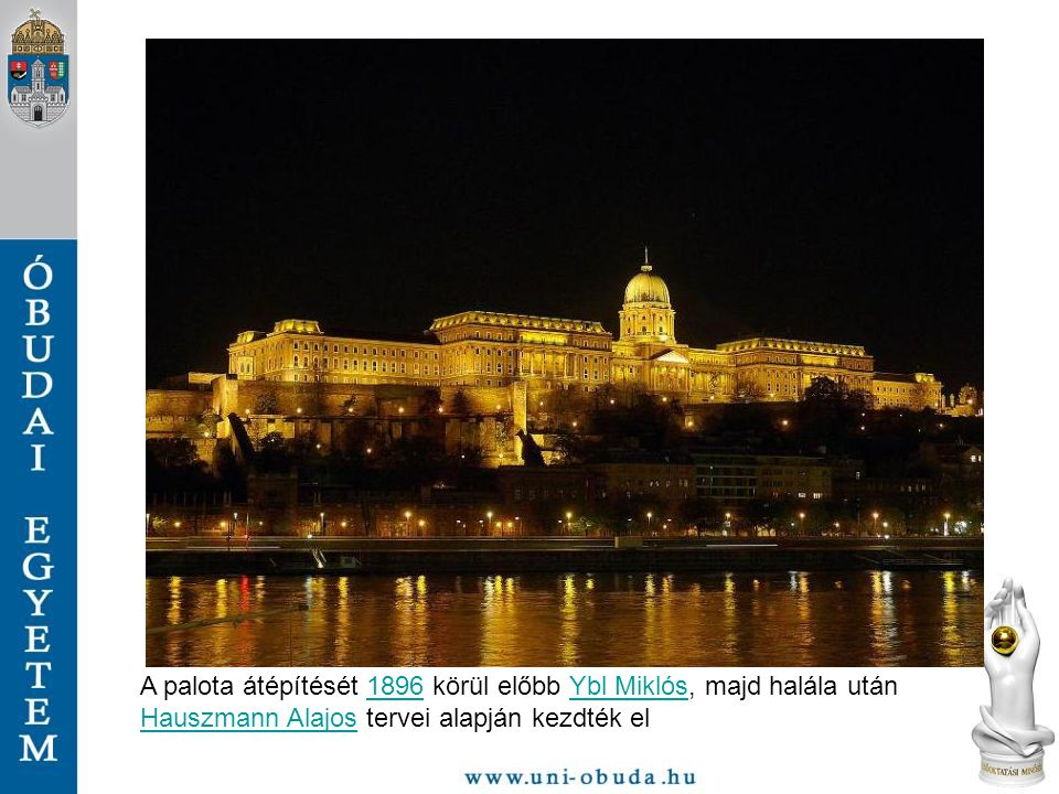 A palota átépítését 1896 körül előbb Ybl Miklós, majd halála után Hauszmann Alajos tervei alapján kezdték el