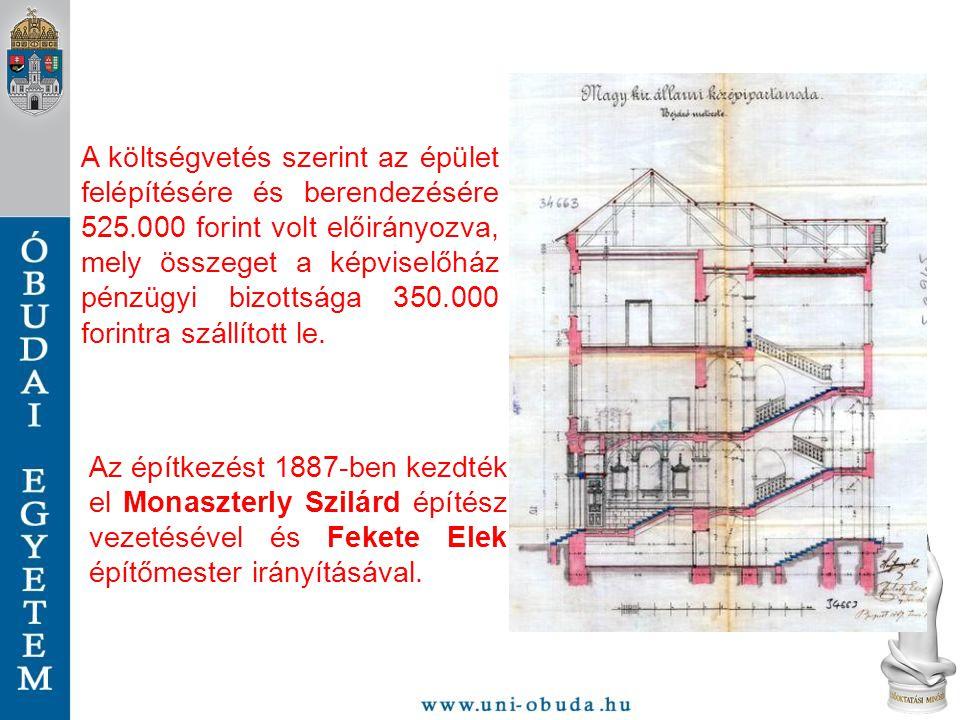 A költségvetés szerint az épület felépítésére és berendezésére 525