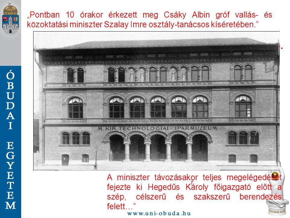 """""""Pontban 10 órakor érkezett meg Csáky Albin gróf vallás- és közoktatási miniszter Szalay Imre osztály-tanácsos kíséretében."""