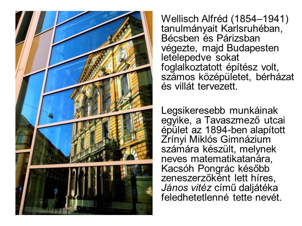 Wellisch Alfréd (1854–1941) tanulmányait Karlsruhéban, Bécsben és Párizsban végezte, majd Budapesten letelepedve sokat foglalkoztatott építész volt, számos középületet, bérházat és villát tervezett.
