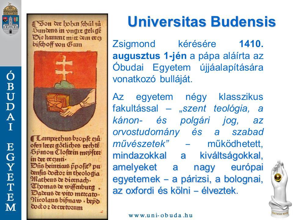 Universitas Budensis Zsigmond kérésére 1410. augusztus 1-jén a pápa aláírta az Óbudai Egyetem újjáalapítására vonatkozó bulláját.