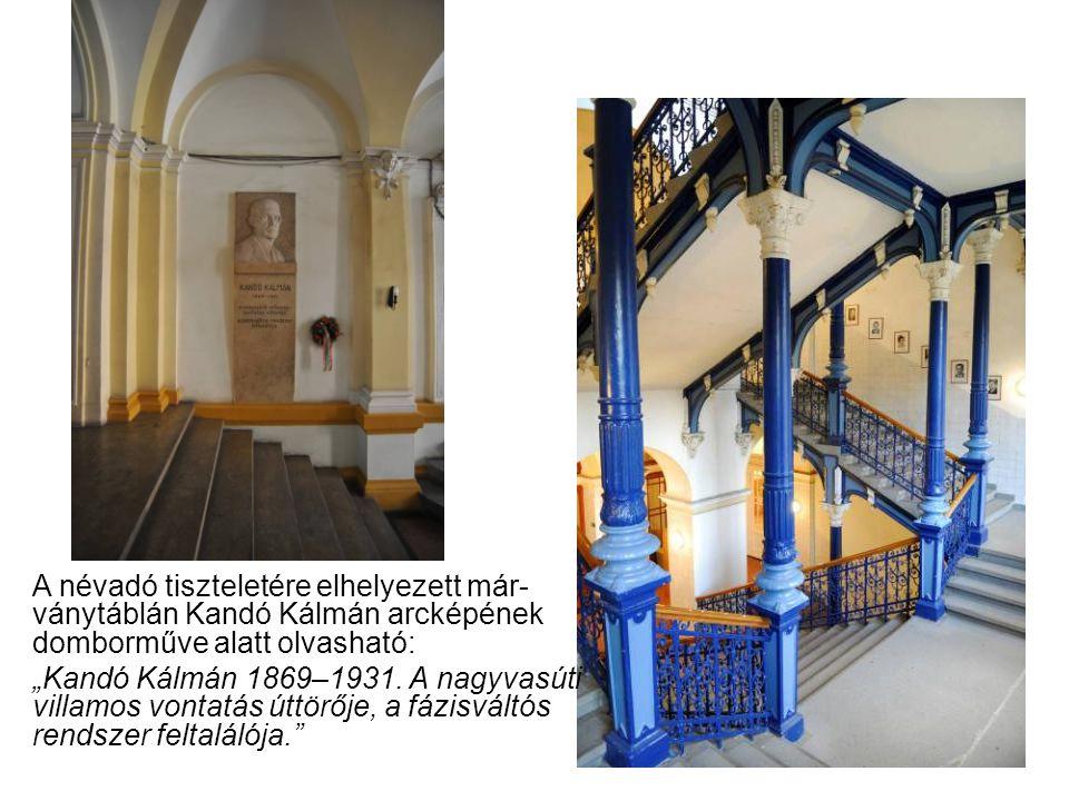 A névadó tiszteletére elhelyezett már-ványtáblán Kandó Kálmán arcképének domborműve alatt olvasható: