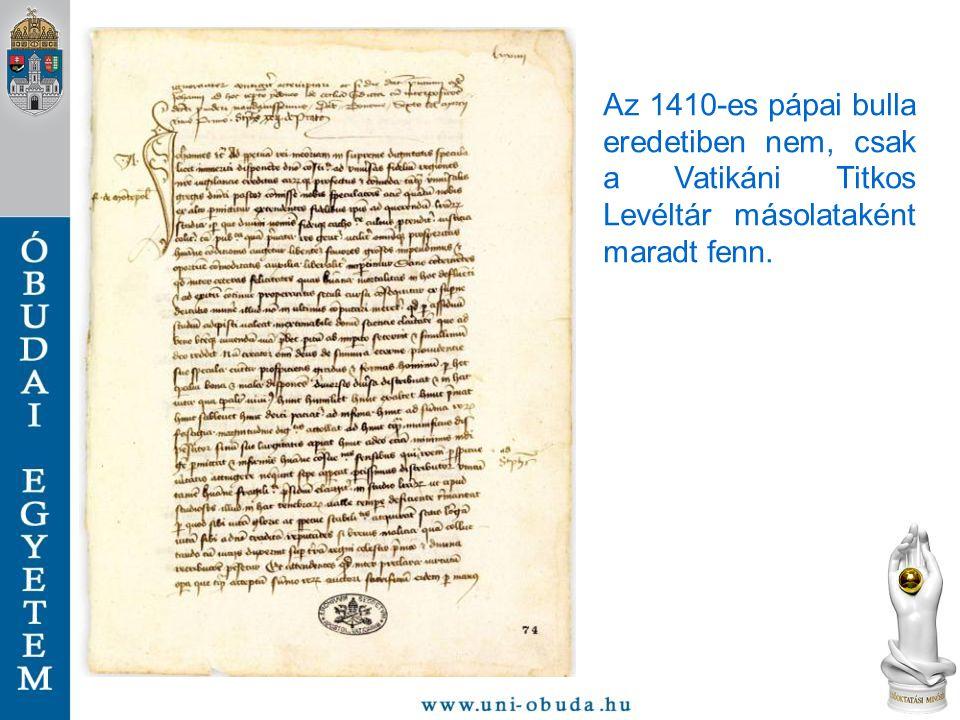 Az 1410-es pápai bulla eredetiben nem, csak a Vatikáni Titkos Levéltár másolataként maradt fenn.