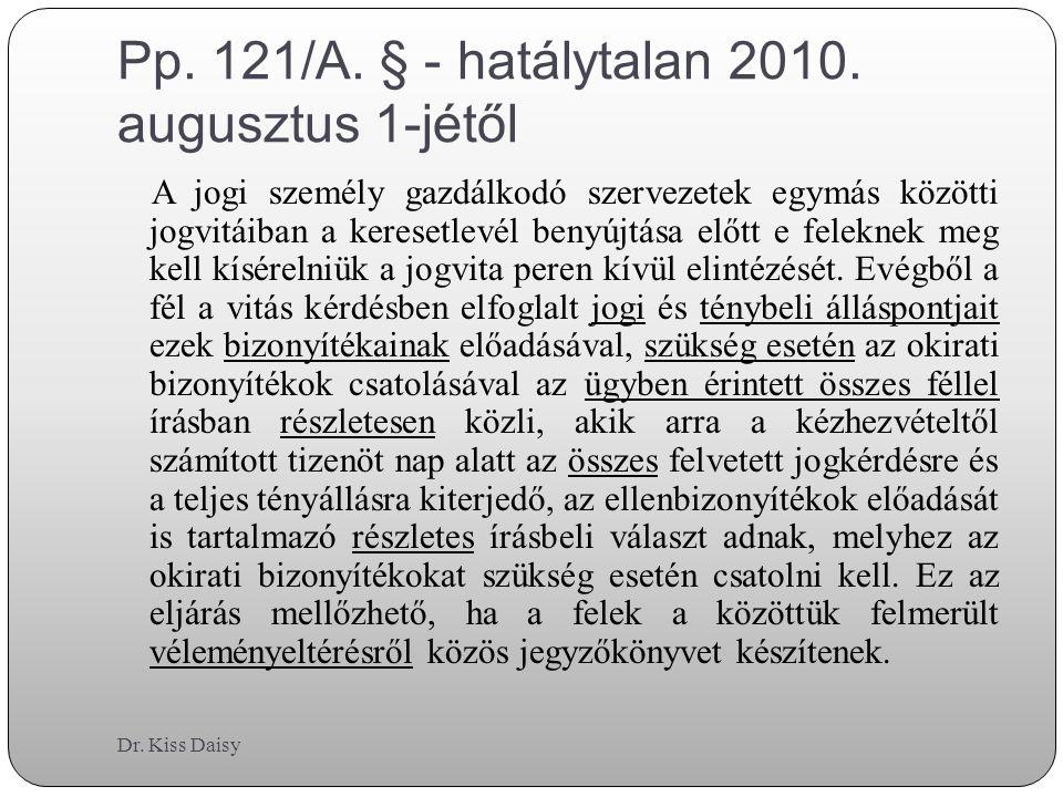 Pp. 121/A. § - hatálytalan 2010. augusztus 1-jétől