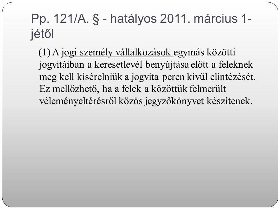 Pp. 121/A. § - hatályos 2011. március 1-jétől