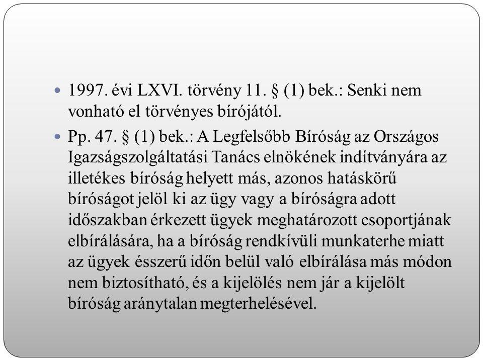 1997. évi LXVI. törvény 11. § (1) bek