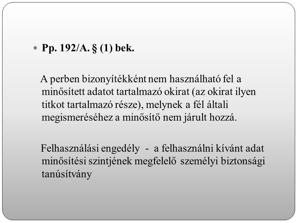 Pp. 192/A. § (1) bek.