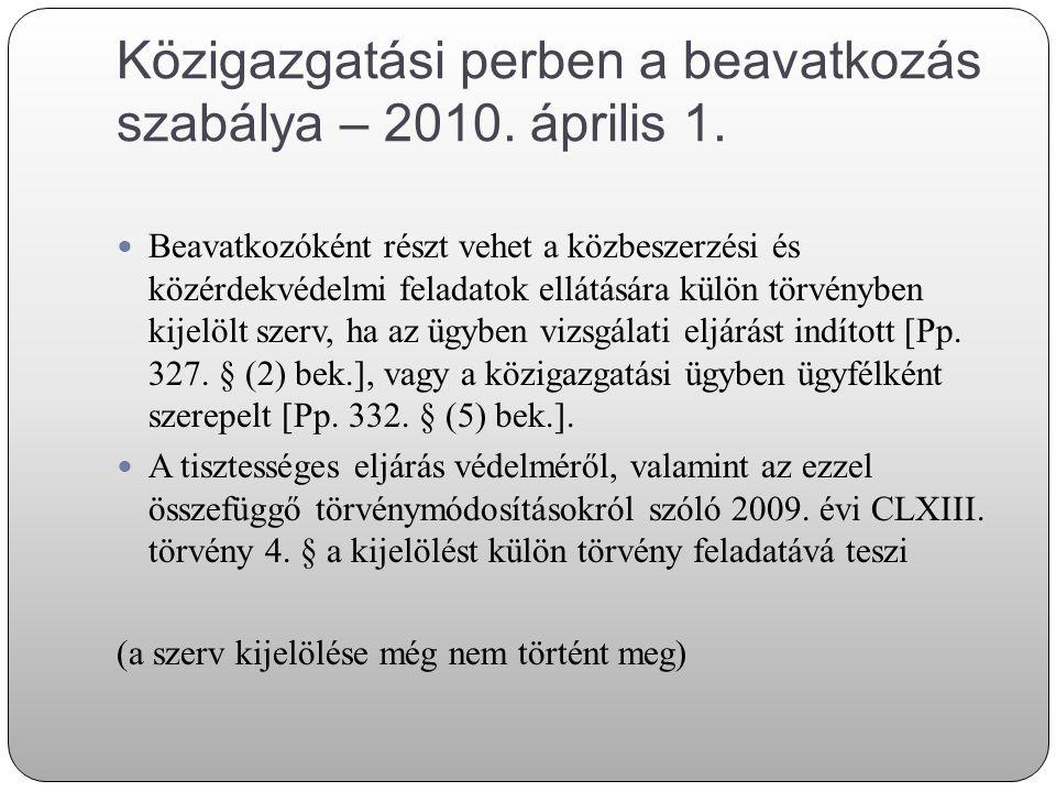 Közigazgatási perben a beavatkozás szabálya – 2010. április 1.