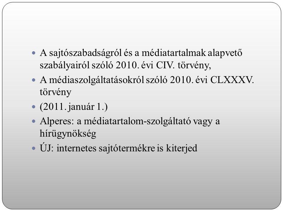 A sajtószabadságról és a médiatartalmak alapvető szabályairól szóló 2010. évi CIV. törvény,