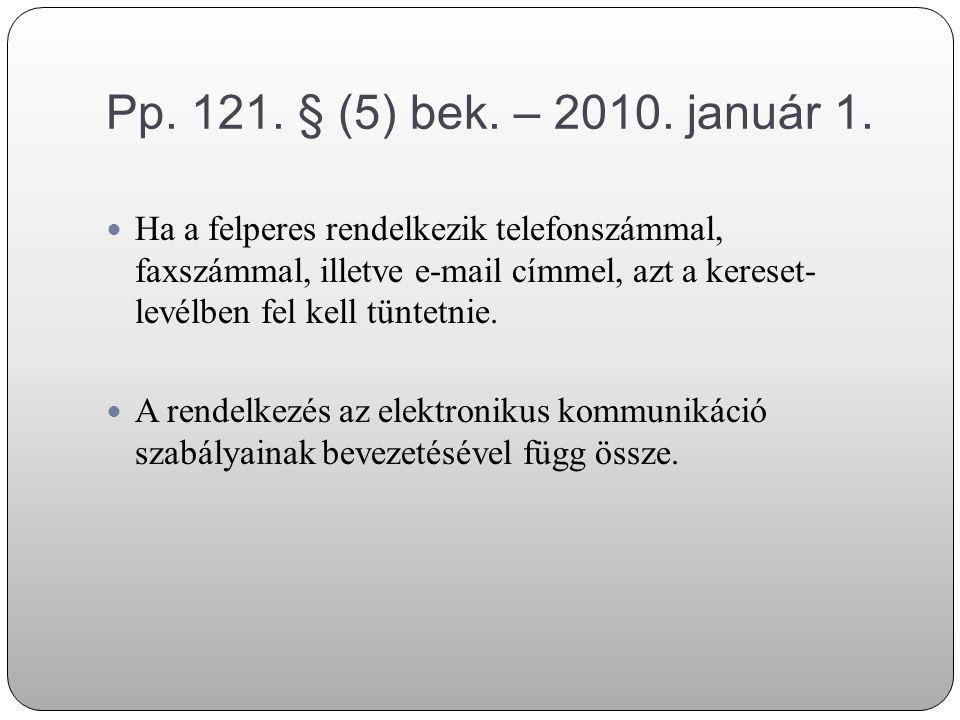 Pp. 121. § (5) bek. – 2010. január 1.