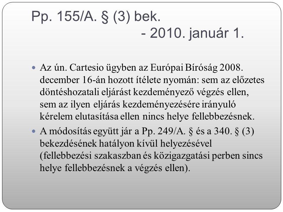Pp. 155/A. § (3) bek. - 2010. január 1.