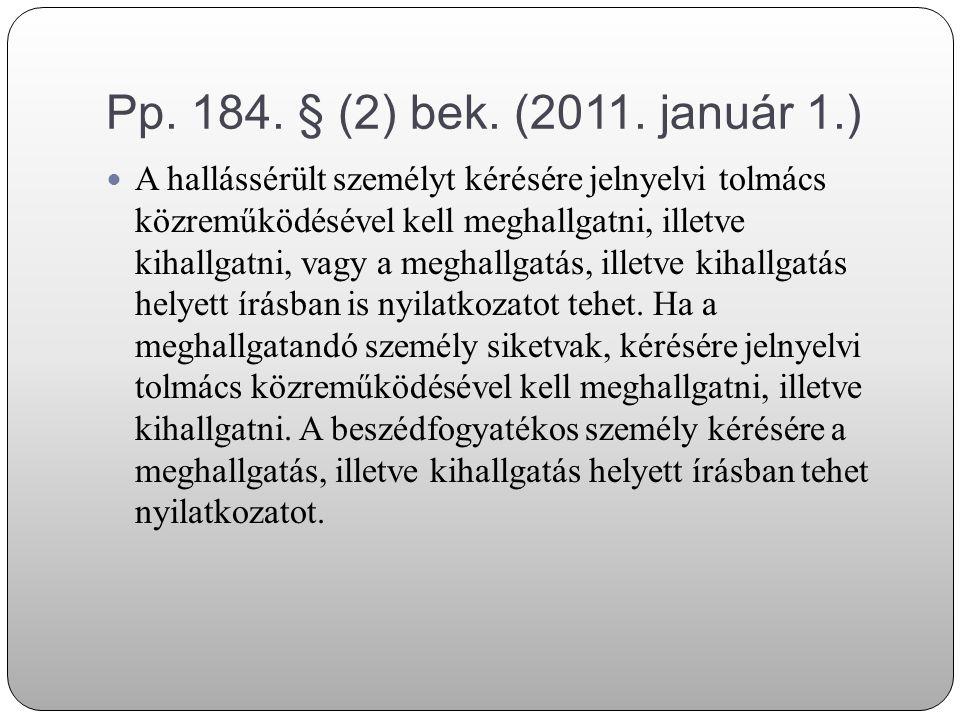 Pp. 184. § (2) bek. (2011. január 1.)