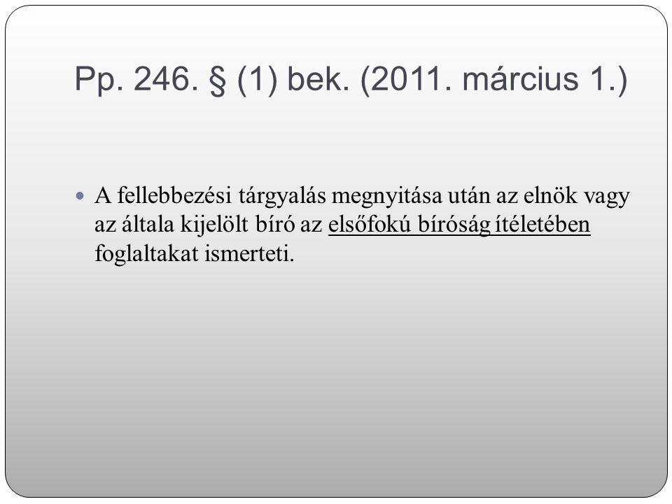 Pp. 246. § (1) bek. (2011. március 1.)