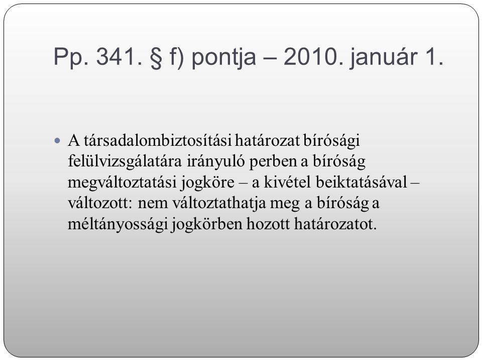 Pp. 341. § f) pontja – 2010. január 1.