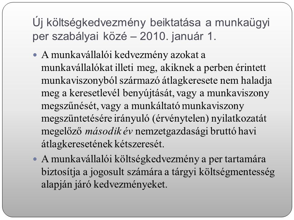 Új költségkedvezmény beiktatása a munkaügyi per szabályai közé – 2010