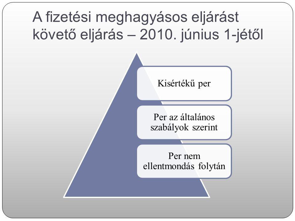 A fizetési meghagyásos eljárást követő eljárás – 2010. június 1-jétől