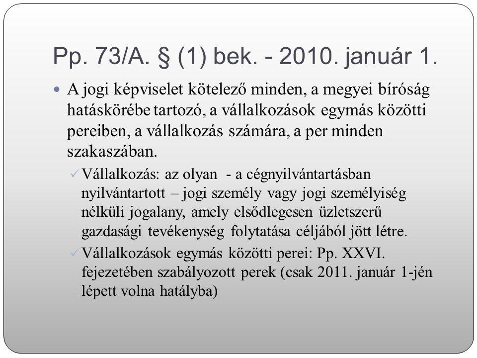 Pp. 73/A. § (1) bek. - 2010. január 1.
