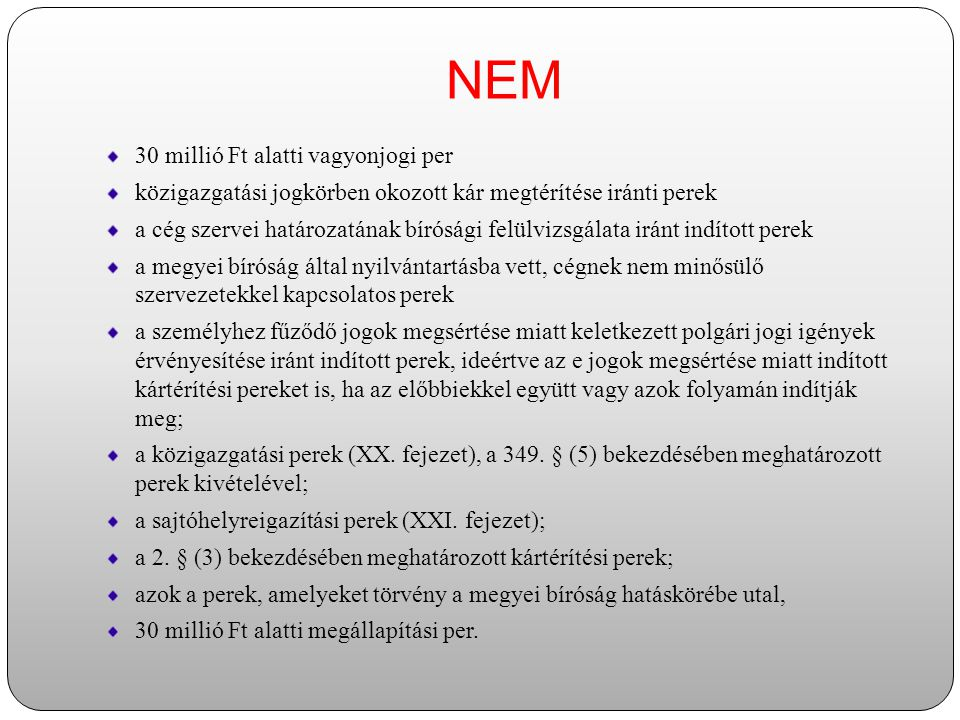 NEM 30 millió Ft alatti vagyonjogi per