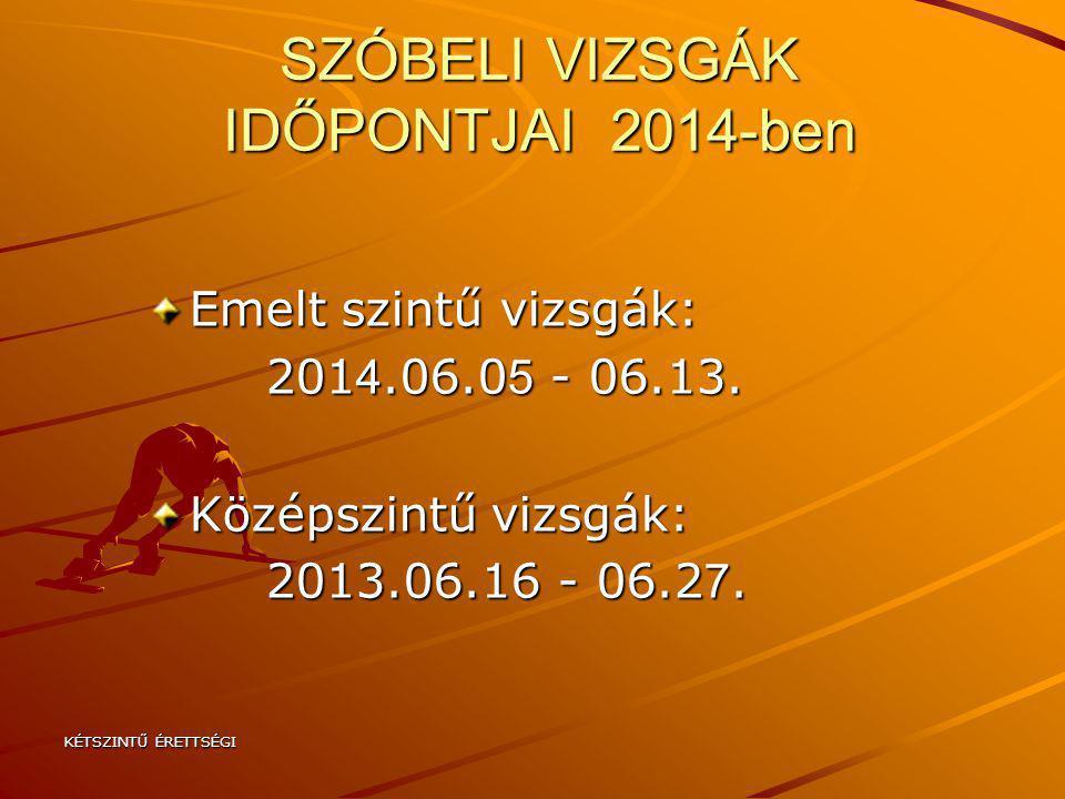 SZÓBELI VIZSGÁK IDŐPONTJAI 2014-ben
