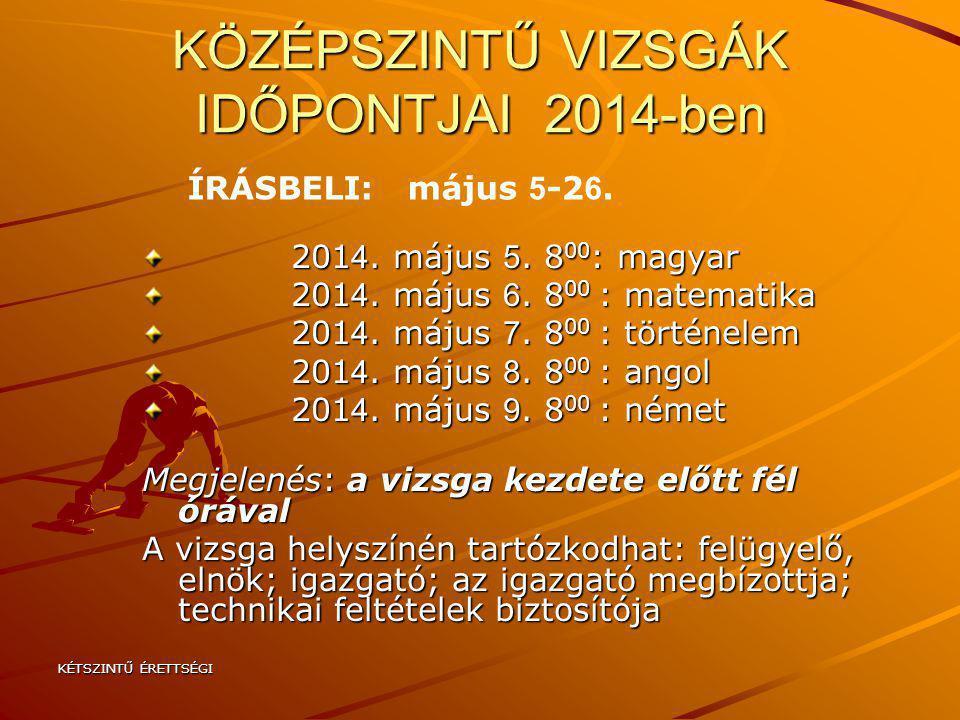 KÖZÉPSZINTŰ VIZSGÁK IDŐPONTJAI 2014-ben