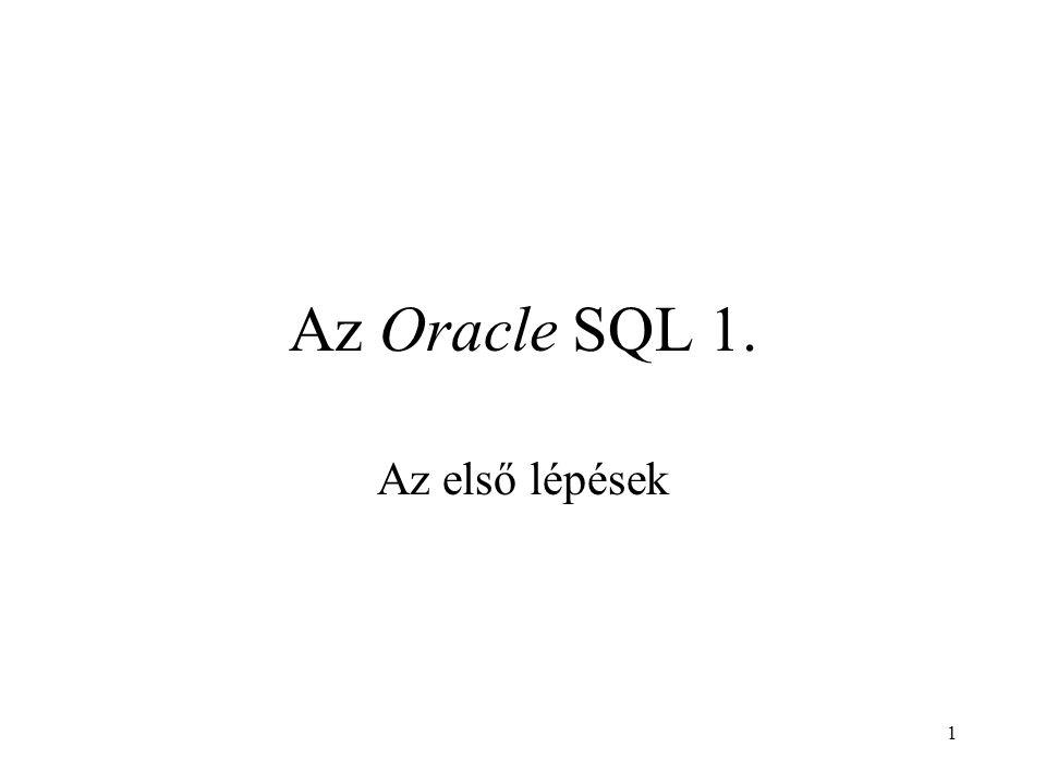 Az Oracle SQL 1. Az első lépések