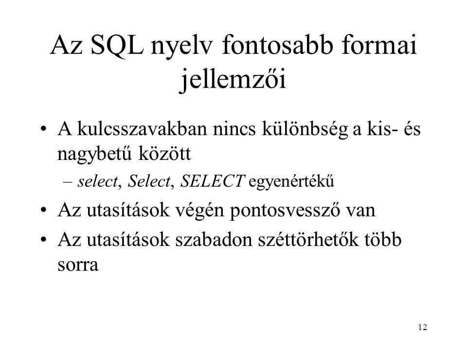 Az SQL nyelv fontosabb formai jellemzői