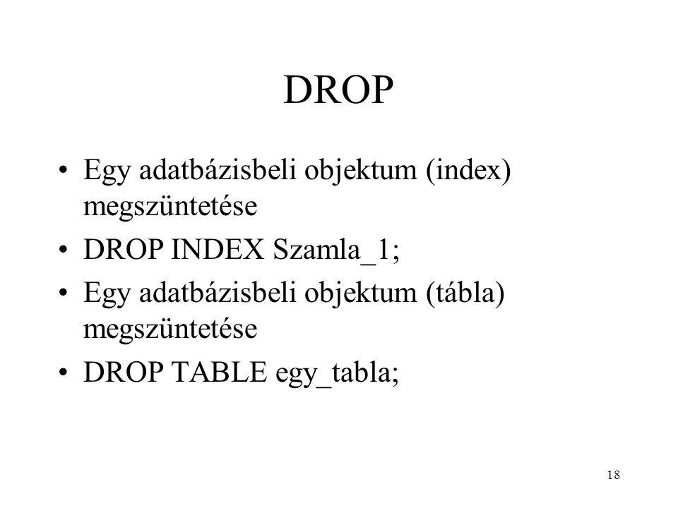 DROP Egy adatbázisbeli objektum (index) megszüntetése