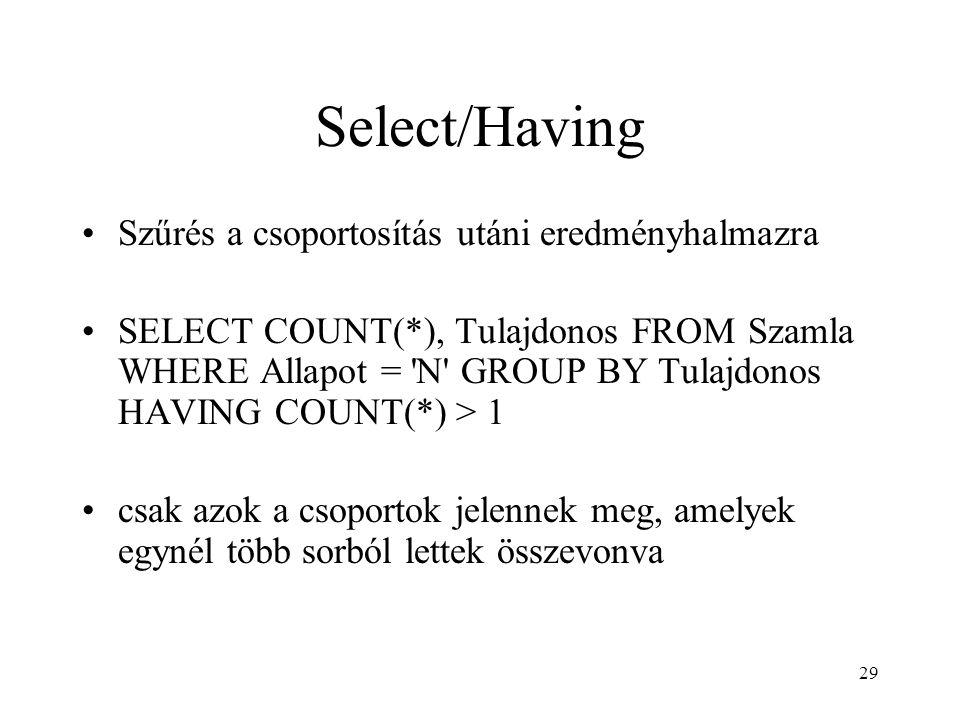 Select/Having Szűrés a csoportosítás utáni eredményhalmazra