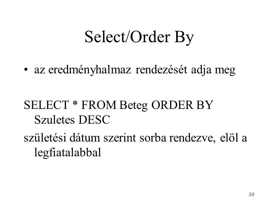 Select/Order By az eredményhalmaz rendezését adja meg