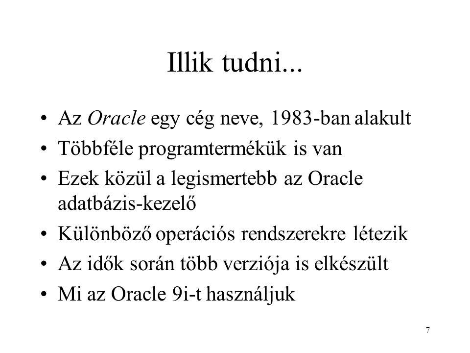 Illik tudni... Az Oracle egy cég neve, 1983-ban alakult