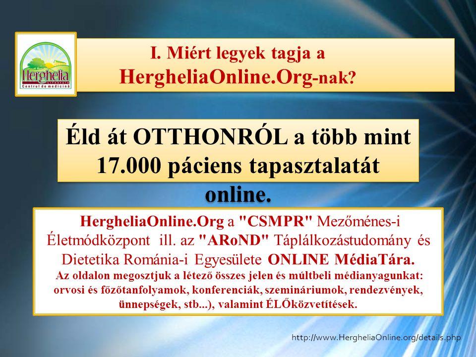 Éld át OTTHONRÓL a több mint 17.000 páciens tapasztalatát online.