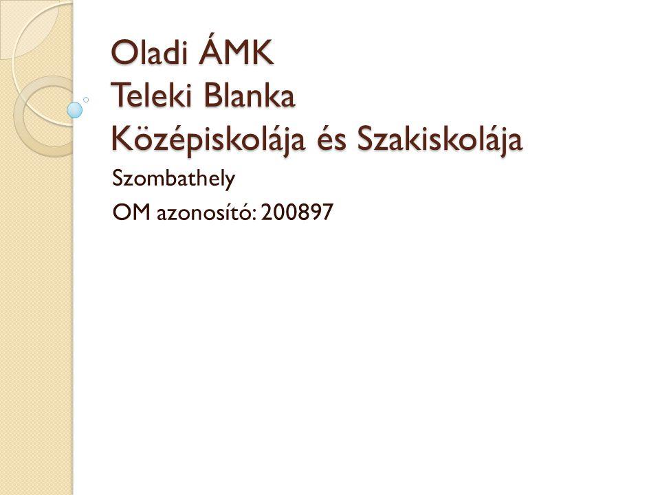 Oladi ÁMK Teleki Blanka Középiskolája és Szakiskolája