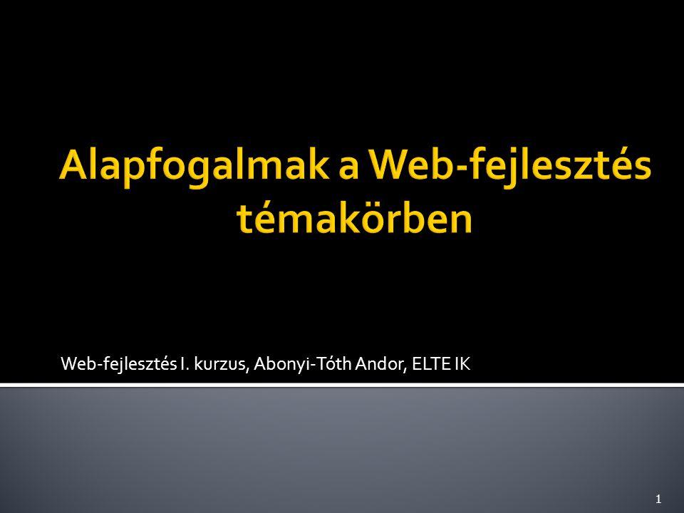 Alapfogalmak a Web-fejlesztés témakörben