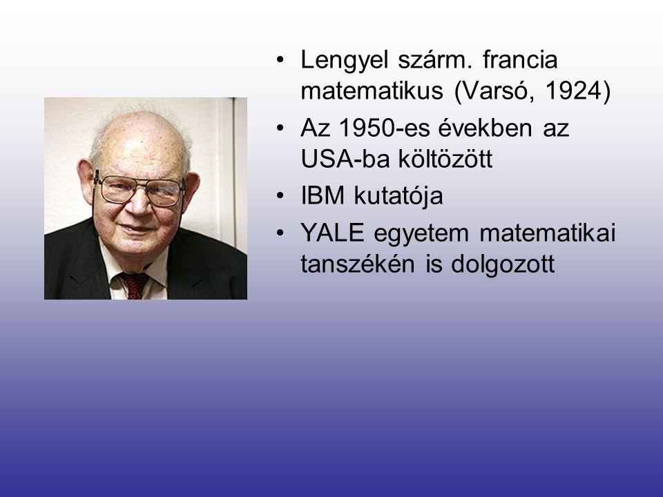 Lengyel szárm. francia matematikus (Varsó, 1924)