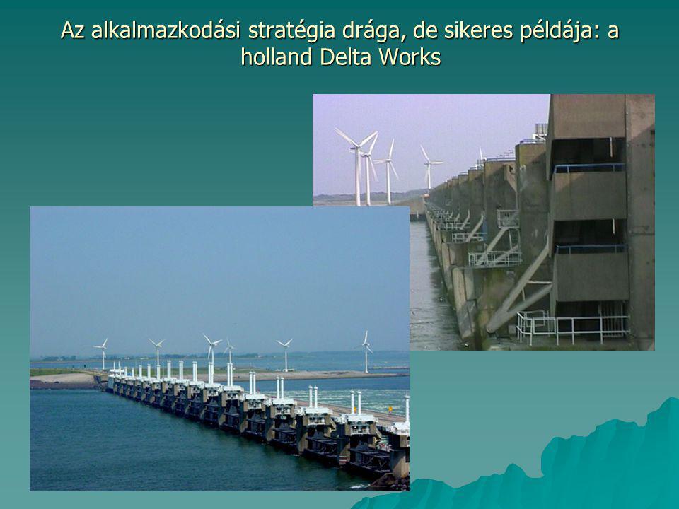 Az alkalmazkodási stratégia drága, de sikeres példája: a holland Delta Works