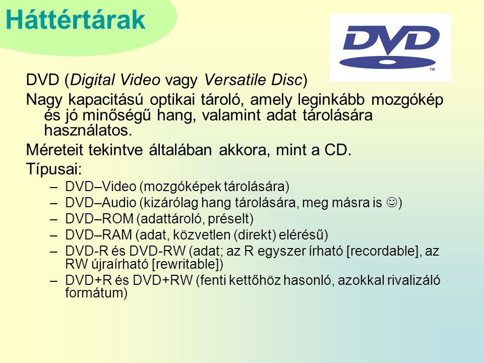 DVD (Digital Video vagy Versatile Disc)