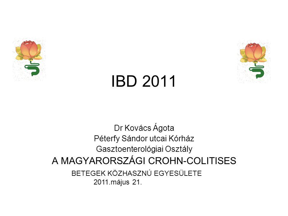 IBD 2011 A MAGYARORSZÁGI CROHN-COLITISES Dr Kovács Ágota
