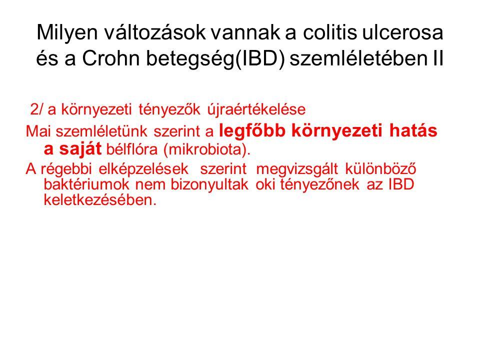 Milyen változások vannak a colitis ulcerosa és a Crohn betegség(IBD) szemléletében II