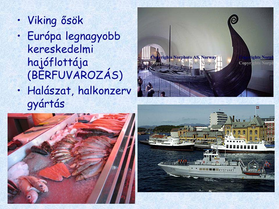 Viking ősök Európa legnagyobb kereskedelmi hajóflottája (BÉRFUVAROZÁS) Halászat, halkonzerv gyártás
