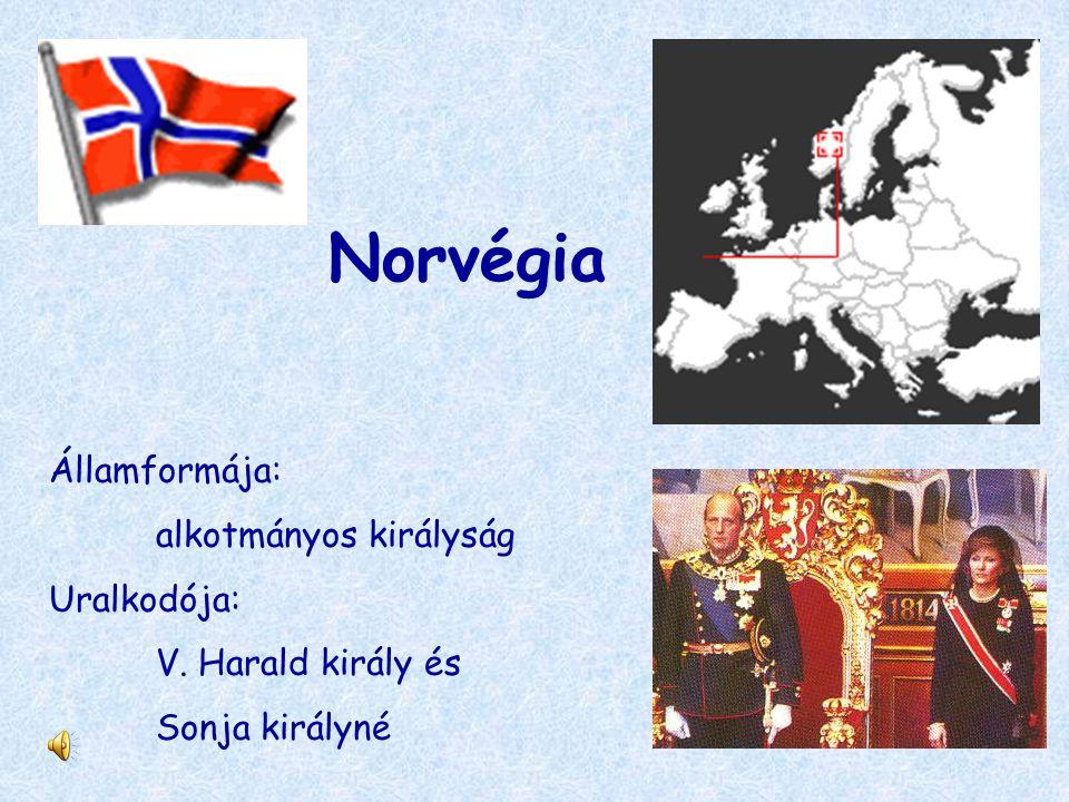 Norvégia Államformája: alkotmányos királyság Uralkodója: