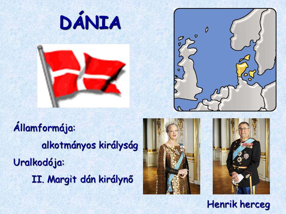 DÁNIA Államformája: alkotmányos királyság Uralkodója: