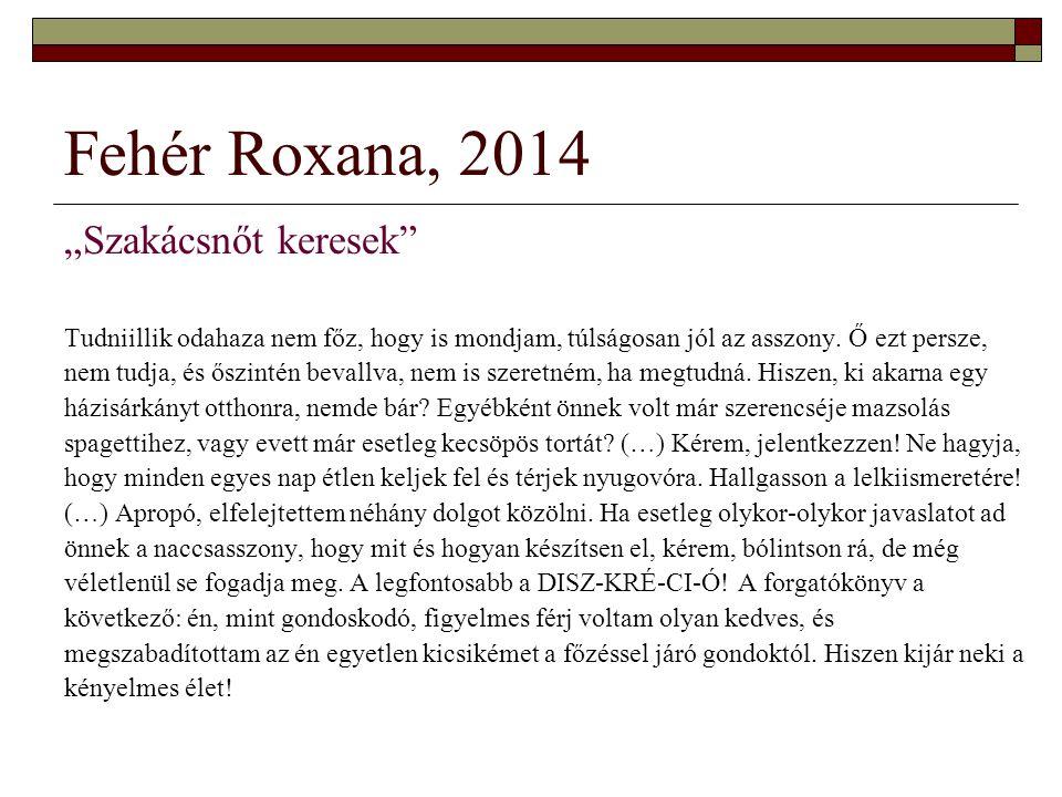"""Fehér Roxana, 2014 """"Szakácsnőt keresek"""