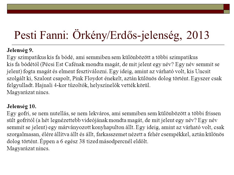 Pesti Fanni: Örkény/Erdős-jelenség, 2013