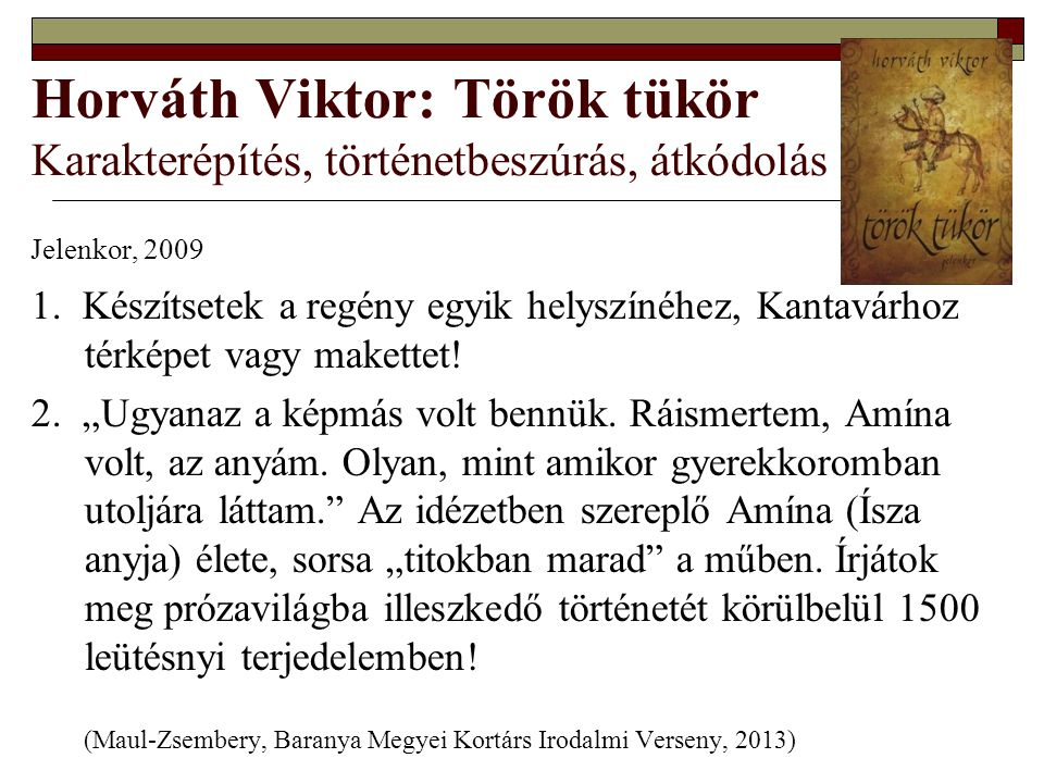 Horváth Viktor: Török tükör Karakterépítés, történetbeszúrás, átkódolás