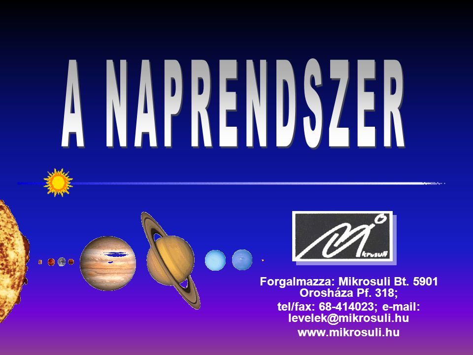 A NAPRENDSZER Forgalmazza: Mikrosuli Bt. 5901 Orosháza Pf. 318;