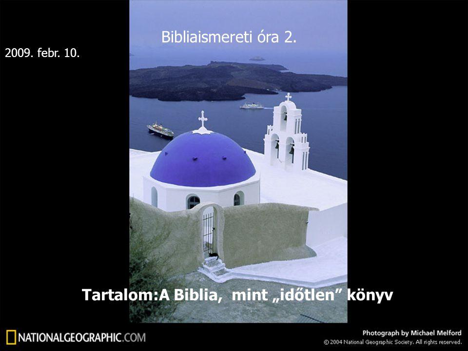"""Tartalom:A Biblia, mint """"időtlen könyv"""