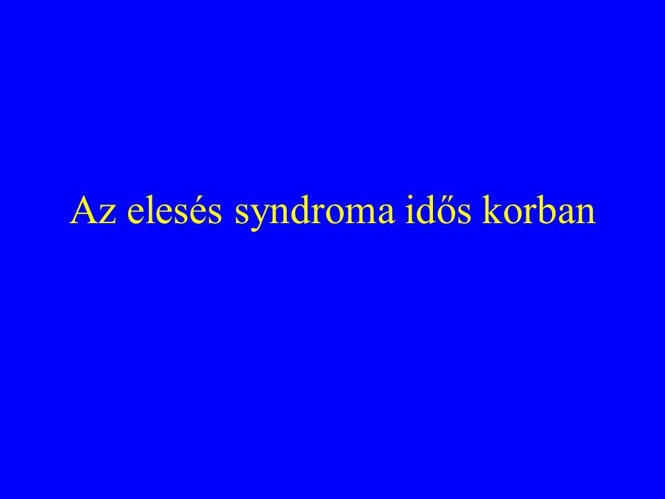 Az elesés syndroma idős korban