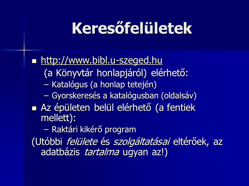 Keresőfelületek http://www.bibl.u-szeged.hu